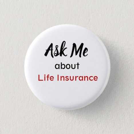 Ask Me About Life Insurance Button