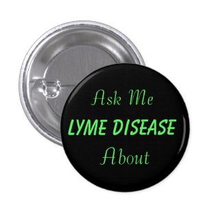 Ask Me About Lyme Disease Button