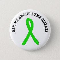 Ask me about Lyme disease  Ribbon Button