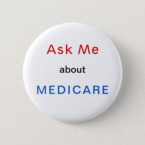 Ask Me About Medicare Red White and Blue Button