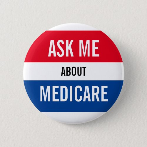 Ask Me About Medicare _ Red White Blue Marketing Button