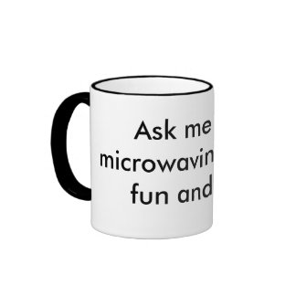 Ask me about microwaving Cats for fun and profit. Ringer Coffee Mug