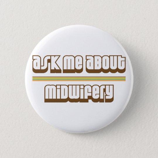 Ask Me About Midwifery Button