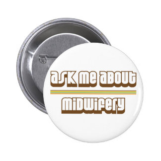 Ask Me About Midwifery Button