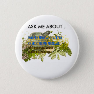 ASK ME ABOUT...MODERN MEDICAL QUACKERY BUTTON... PINBACK BUTTON