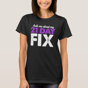 Ask Me About My 21 Day Fix T Shirt