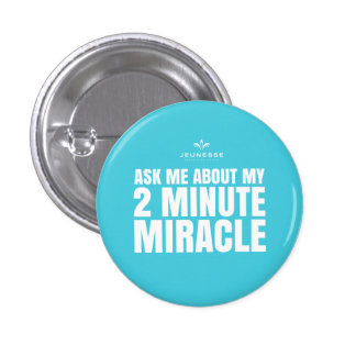 Ask me about my 2 minute miracle - Jeunesse Pinback Button
