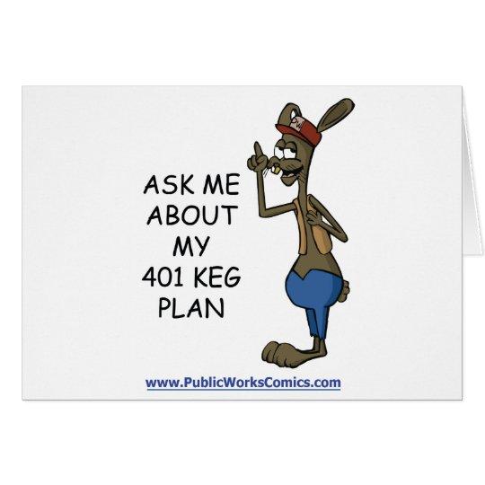 Ask Me About My 401 Keg Plan Card