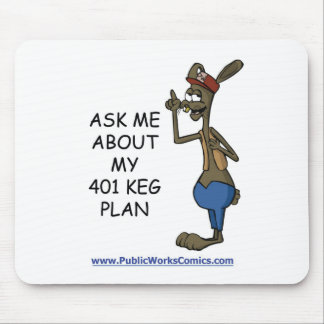 Ask Me About My 401 Keg Plan Mouse Pad