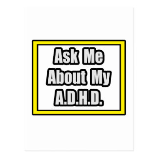 Ask Me About My A.D.H.D Post Cards