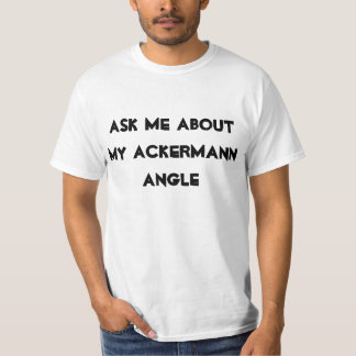 Ask me about my Ackermann angle T-Shirt