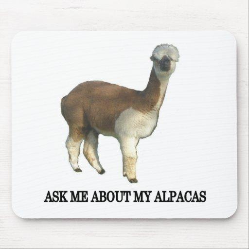 Ask Me About My Alpacas Mousepads