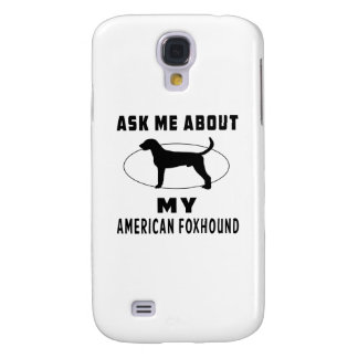Ask Me About My American foxhound Galaxy S4 Case