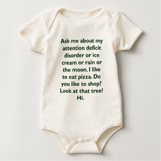 Ask me about my attention deficit disorder or ice baby bodysuit
