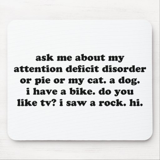 Ask Me About My Attention Deficit Disorder or Pie Mouse Pads