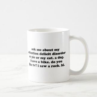 Ask Me About My Attention Deficit Disorder or Pie Coffee Mugs