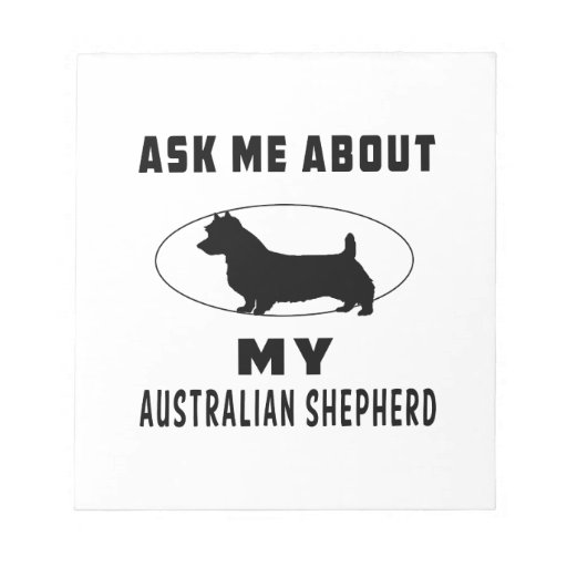 Ask Me About My Australian Shepherd Memo Notepad