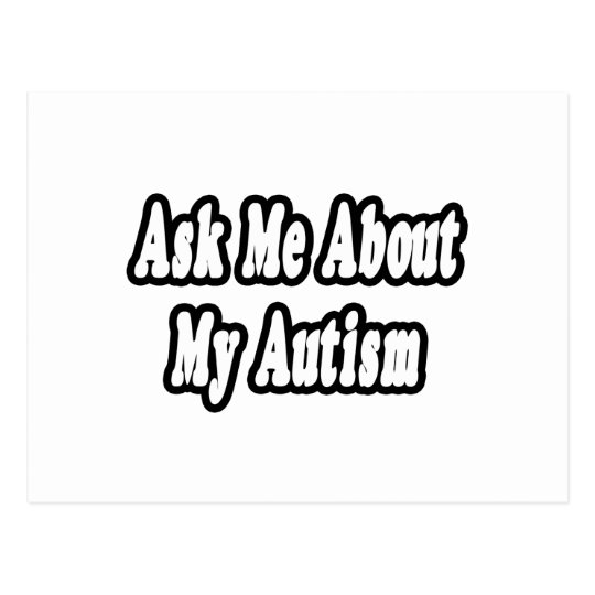 Ask Me About My Autism Postcard