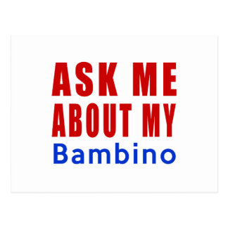 Ask me about my Bambino Postcard