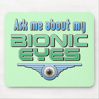 Ask Me About My Bionic Eyes Mouse Pad