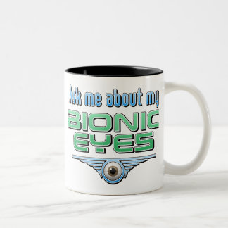 Ask Me About My Bionic Eyes Coffee Mug