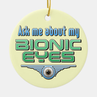 Ask Me About My Bionic Eyes Ornament