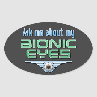 Ask Me About My Bionic Eyes Sticker