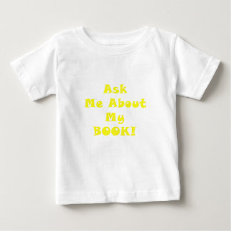 Ask Me About My Book Baby T-Shirt