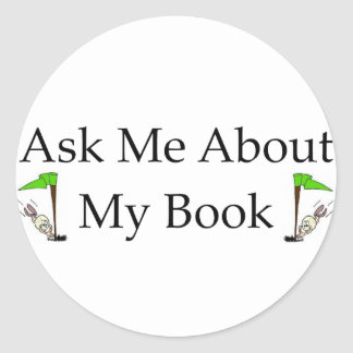 Ask Me About My Book Classic Round Sticker