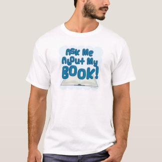 Ask Me About My Book! Fun Style T-Shirt