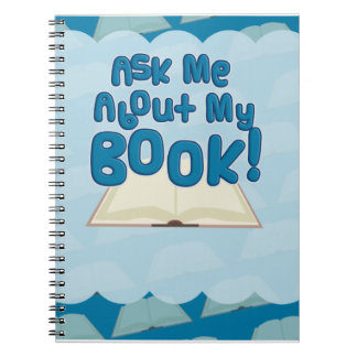 Ask Me About My Book Please! Notebook
