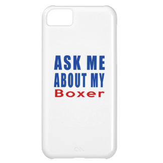 Ask me about my Boxer Case For iPhone 5C