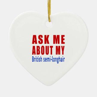 Ask me about my British semi-longhair Ceramic Ornament