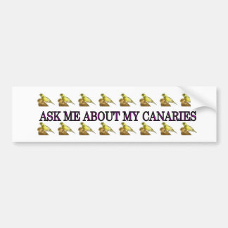 Ask me about my canaries bumper sticker