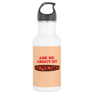 Ask Me About My Carbuncles Stainless Steel Water Bottle