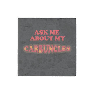 Ask Me About My Carbuncles Stone Magnet