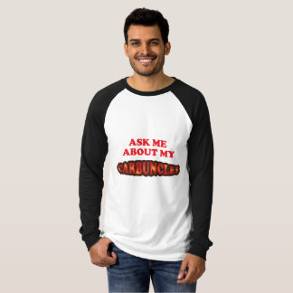 Ask Me About My Carbuncles T-Shirt