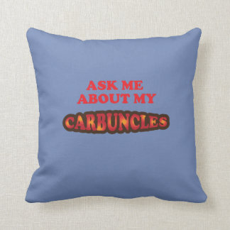 Ask Me About My Carbuncles Throw Pillow