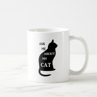 Ask Me About My Cat Coffee Mug