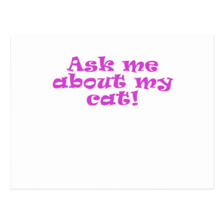 Ask Me About My Cat Postcard