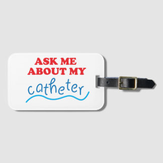 Ask Me About My Catheter Bag Tag
