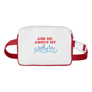 Ask Me About My Catheter Waist Bag