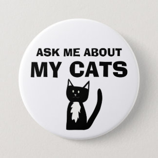 Ask Me About My Cats Tuxedo Cat Button