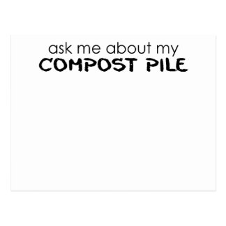 ask me about my compost pile.png postcard