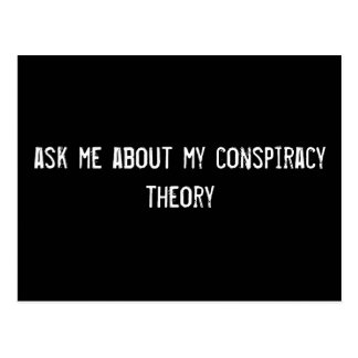 ask me about my conspiracy theory postcard