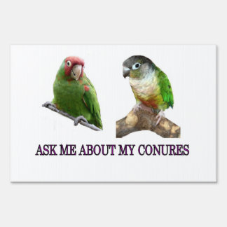 Ask Me About My Conures Yard Sign