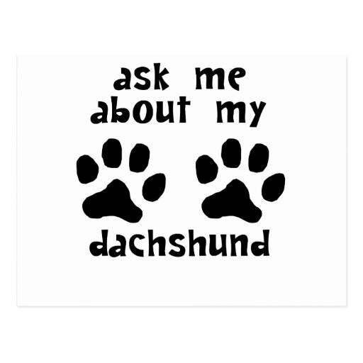 Ask Me About My Dachshund Postcard