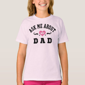Ask Me About My Dad T-Shirt