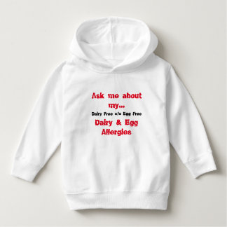 Ask Me About My Dairy & Egg Allergies Hoodie