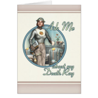 Ask Me About My Death Ray! Greeting Card